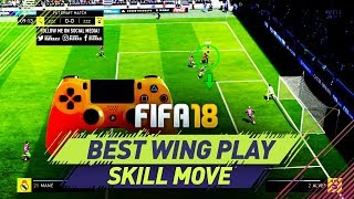 FIFA 18 BEST WING PLAY SKILL MOVE TUTORIAL - HOW TO CUT INSIDE LIKE A PRO - THE STOP & TURN MOVE