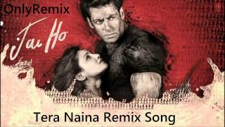 *TERE NAINA* Remix Song - Jai Ho 2014