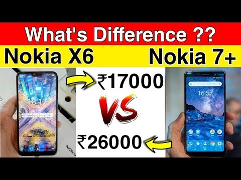 NOKIA X6 VS NOKIA 7+ :WHAT'S DIFFERENCE🔥? PRICE IN INDIA ? LAUNCH DATE INDIA ?