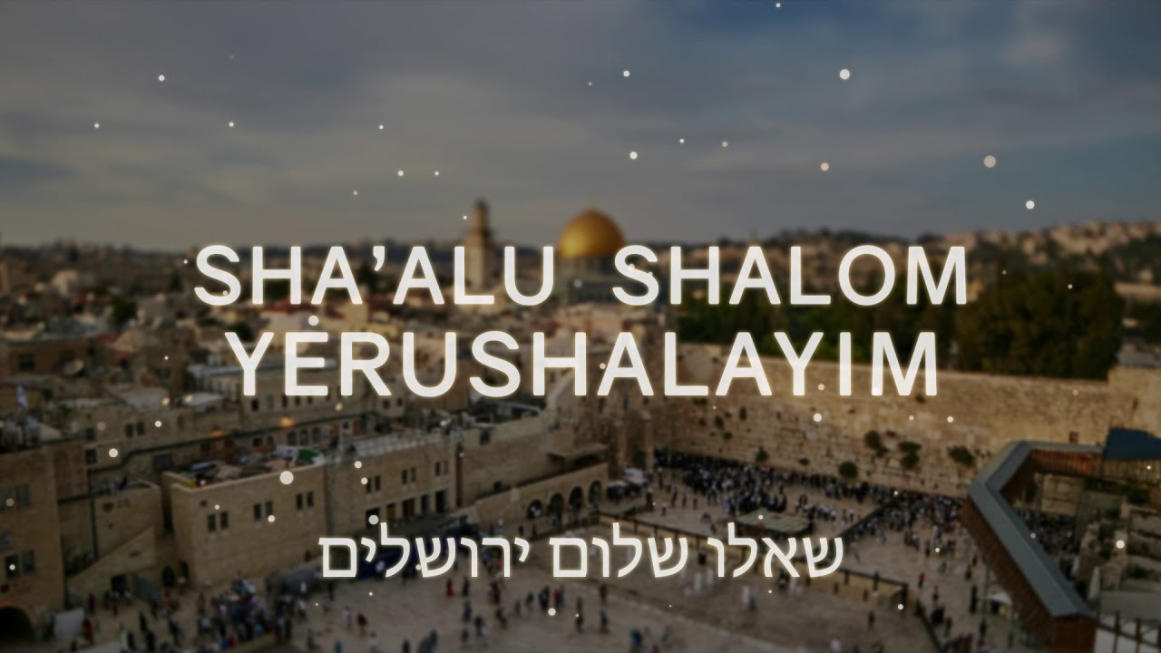 PRAY FOR THE PEACE OF JERUSALEM in Hebrew עברית and Arabic عربى Joshua Aaron // Sha'alu Shalom