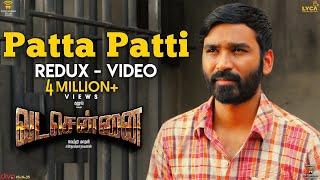 VADACHENNAI - Patta Patti (Redux) Video Song | Dhanush | Vetri Maaran | Santhosh Narayanan