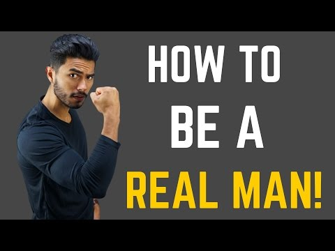 5 Masculine Things REAL Men DO!
