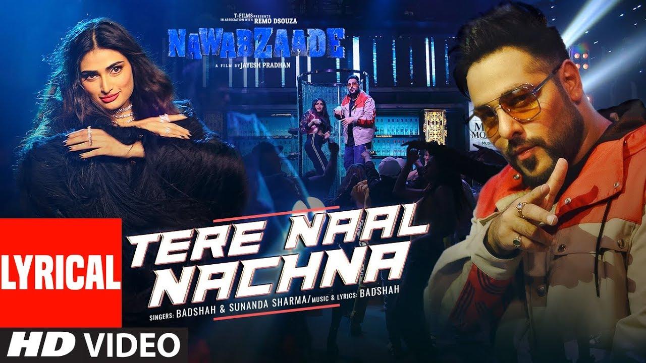 Nawabzaade:TERE NAAL NACHNA Lyrical Feat. Athiya Shetty | Badshah, Sunanda S | Raghav Punit Dharmesh #1