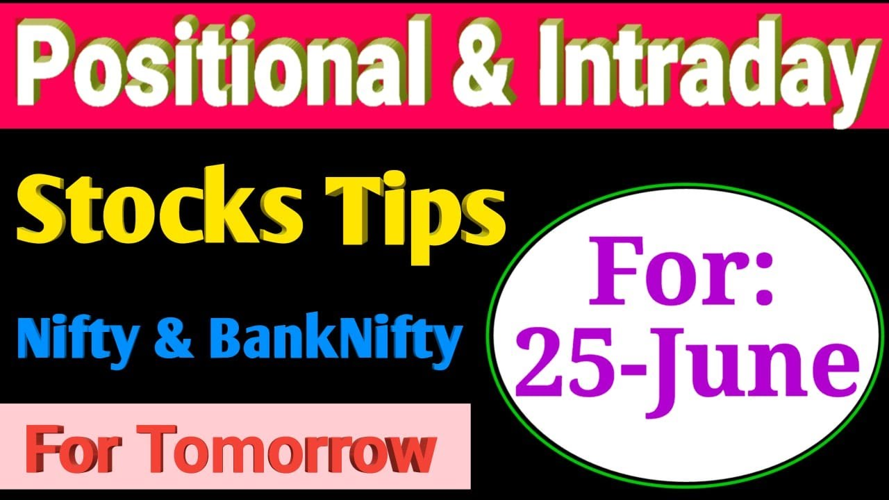 Intraday And Positional Stocks Tips| Nifty & BankNifty | 3 Stocks For Tomorrow (25.06.2020)