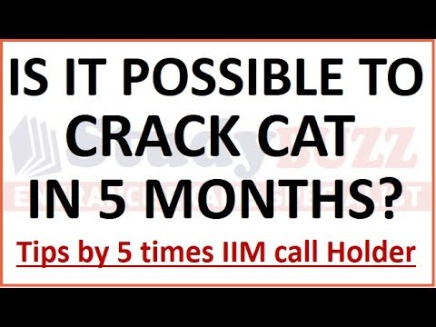 Is it possible to crack CAT in 5 months preparation? Tips by 5 times IIM Call holder