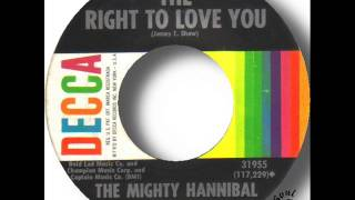 The Mighty Hannibal   The Right To Love You