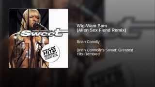 Wig-Wam Bam (Alien Sex Fiend Remix)