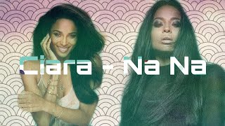 Ciara - Na Na remix