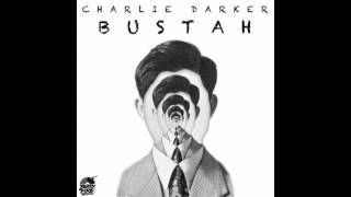 Charlie Darker-Bustah (Original Mix)