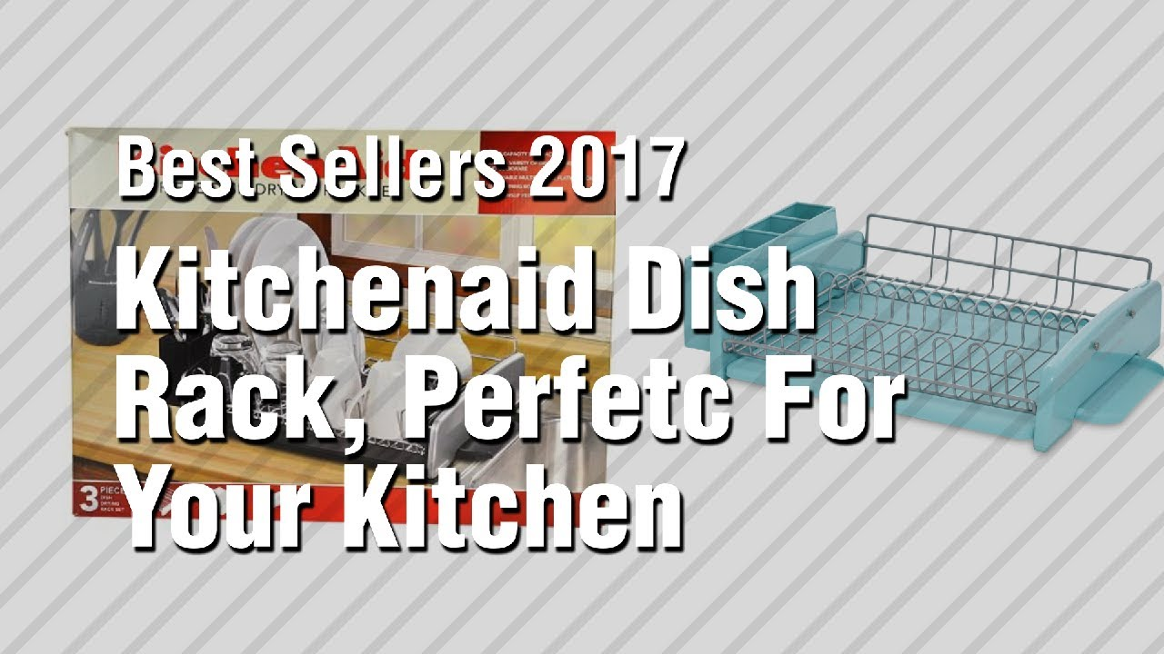 kitchenaid dish rack perfetc for your kitchen best sellers