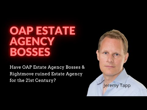 Have OAP Estate Agency Bosses & Rightmove Ruined Estate Agency For The 21st Century?