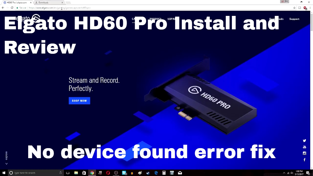 Elgato HD60 Pro Install Review and (No device found Fix)