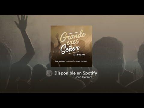 Grande Eres Señor//Solo Dios - Jose Herrera//Hanna León//David Castillo