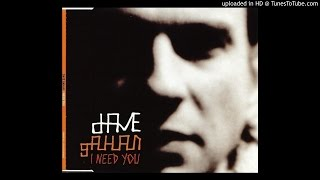 Dave Gahan - I Need You (Oliverio Edit)