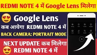 WILL REDMI NOTE 4 GET GOOGLE LENS IN MIUI 10 NEXT UPDATE?? || AND NEXT UPDATE KAB AYEGA
