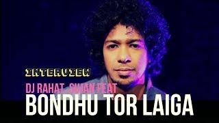 Bondhu Tor Laiga Re By DJ Rahat And Sujan ft Shamim Mp3 Song Download