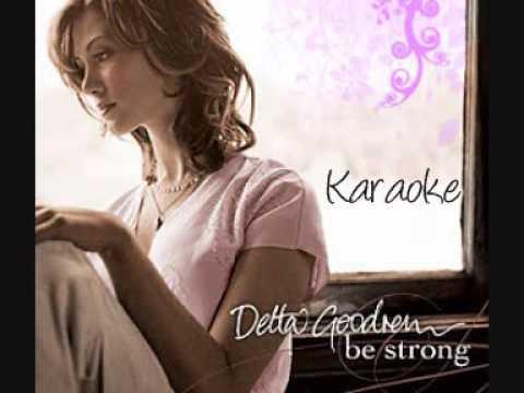Karaoke - Be Strong - Delta Goodrem