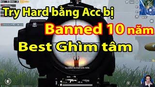 🔫PUBG MOBILE|Try Hard bằng Acc bị Banned 10 năm|Thể hiện trình AK X6|Best Ghìm tâm ✔