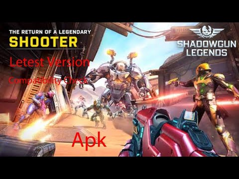 How To Download & Check Compatibility Of Shadowgun Legends Latest Version