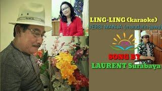 Video LING-LING (KARAOKE) VERSI MANJA (Mandarin - Jawa)  Song by : LAURENT Surabaya. download MP3, 3GP, MP4, WEBM, AVI, FLV Oktober 2018