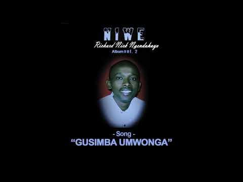 Gusimba umwonga by Richard Nick Ngendahayo