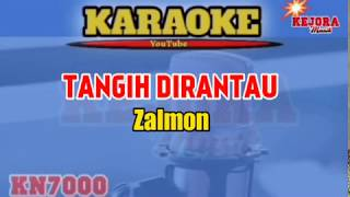 TANGIH DIRANTAU Zalmon Karaoke/lirik KN7000