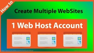 How to Create Multiple Websites Using a Single Web Hosting Account