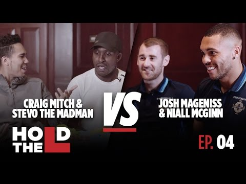 Josh Magennis and Niall McGinn Vs Stevo The Madman and Craig Mitch - Hold The L