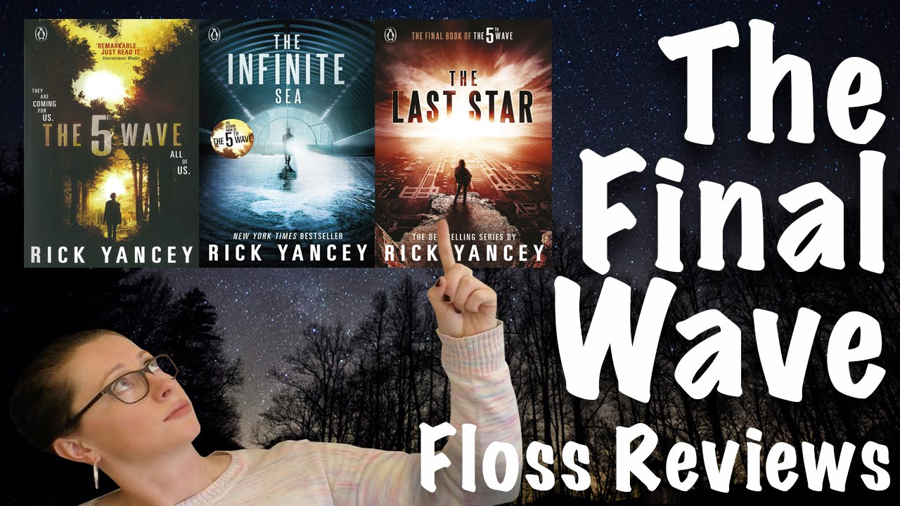 Floss Reviews: The Last Star, Bk 3 in The 5th Wave series by Rick Yancey