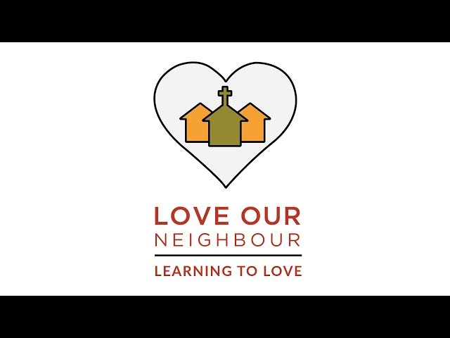 June 17, 2018: David Chotka - Love Our Neighbour | Learning to Love