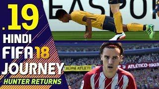 FIFA 18 (Hindi) Journey : Hunter Returns Part 19