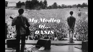 My Medley Of - Oasis