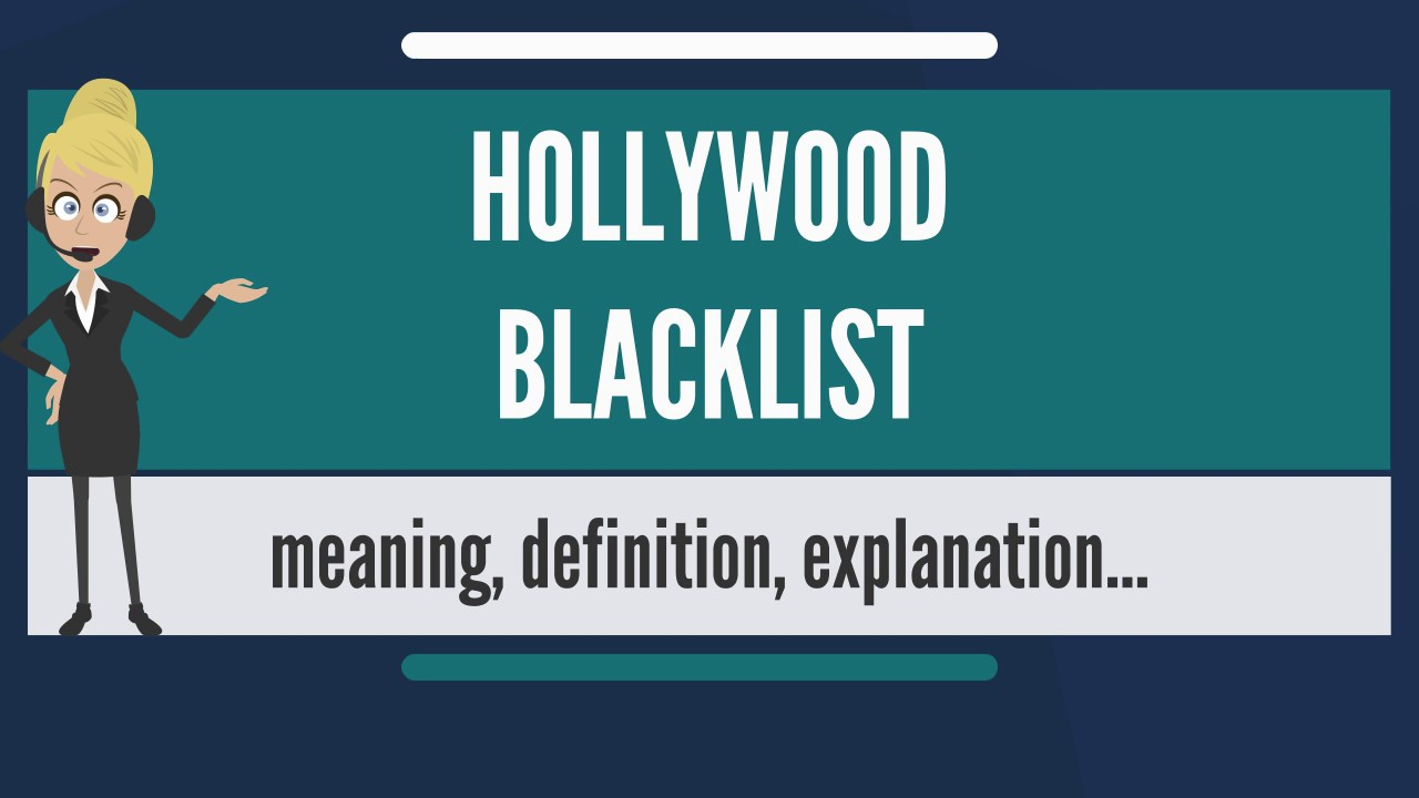 What is HOLLYWOOD BLACKLIST? What does HOLLYWOOD BLACKLIST mean? HOLLYWOOD  BLACKLIST meaning