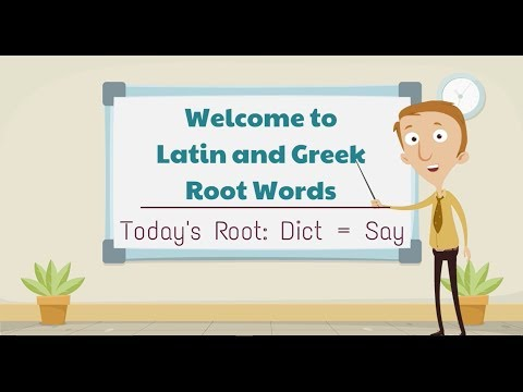 Latin and Greek Root Words:  Dict = Say