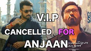 VIP Cancelled For Anjaan - Dhanush || Surya