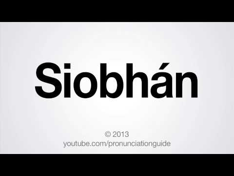 How to Pronounce Siobhán