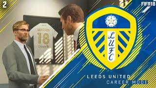 More signings and our first game! - fifa 18 leeds united career mode #2