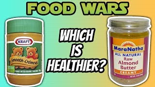 Food Wars - Is All Peanut Butter Healthy? - Live Lean Tv