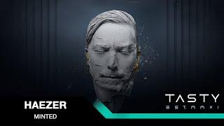 Haezer - Minted [Tasty Release]