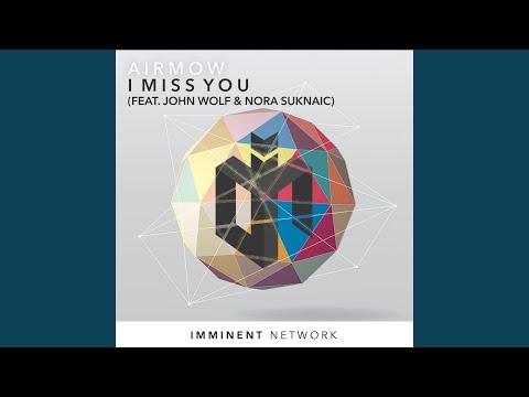 Miss You (feat. John Wolf & Nora Suknaic)