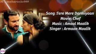 Tere Mere Darmiyaan - Lyrics with English translation||Armaan Maalik, Amaal Maalik||Chef||Saif||