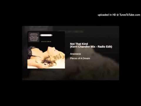 Anastacia  - Not That Kind (Kerri Chandler Mix Radio Edit)