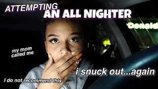 Pulling An All Nighter *I Snuck Out...again* | LexiVee03
