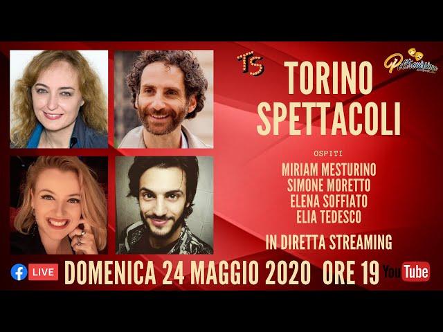 24.05.2020 - Torino Spettacoli - Ospiti: M. Mesturino, S. Moretto, E. Tedesco e E. Soffiato.