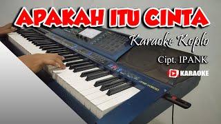 Download APAKAH ITU CINTA Female Key Karaoke Koplo Lirik Tanpa Vokal - Cipt. IPANK