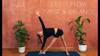 FULL Vinyasa Yoga Class // Let it Flow - Twist & Balance
