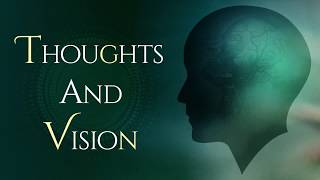 Thoughts and Vision