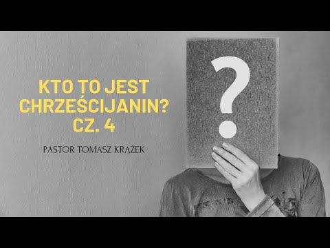 Kto to jest chrześcijanin? Cz. 4/4 | Tomasz Krążek