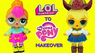 DIY Custom Neon Cutie To Applejack LOL Surprise Doll My Little Pony MAKEOVER