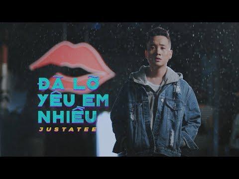 JustaTee - Đã Lỡ Yêu Em Nhiều (Official MV)